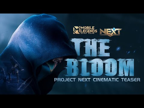 The Bloom   Project NEXT Cinematic Teaser   Mobile Legends: Bang Bang