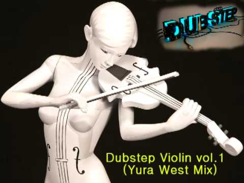 Dubstep Violin vol.1  (Yura West Mix)