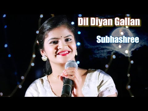 Dil Diyan Gallan Covered Female Verson By Subhashree Jena