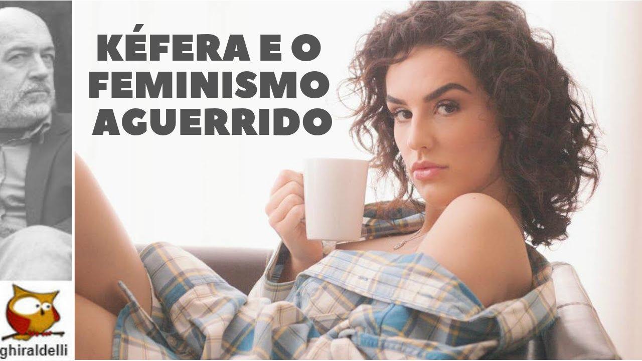 KÉFERA: O FEMINISMO AGUERRIDO