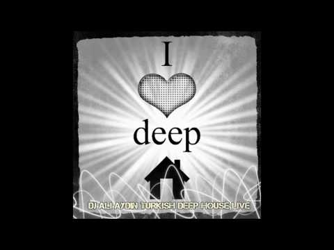 Turkish Deep House Live Set Vol.1 (Mixed By Dj Ali Aydın) (12.04.2017)
