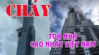 Sài gòn|Cháy tòa nhà Landmark 81 cao nhất của Việt Nam-  Vingroup