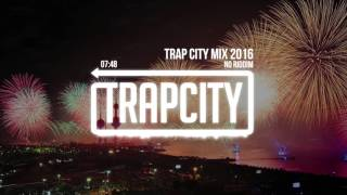 Trap Mix Trap City Mix 2016 2017 No Riddim