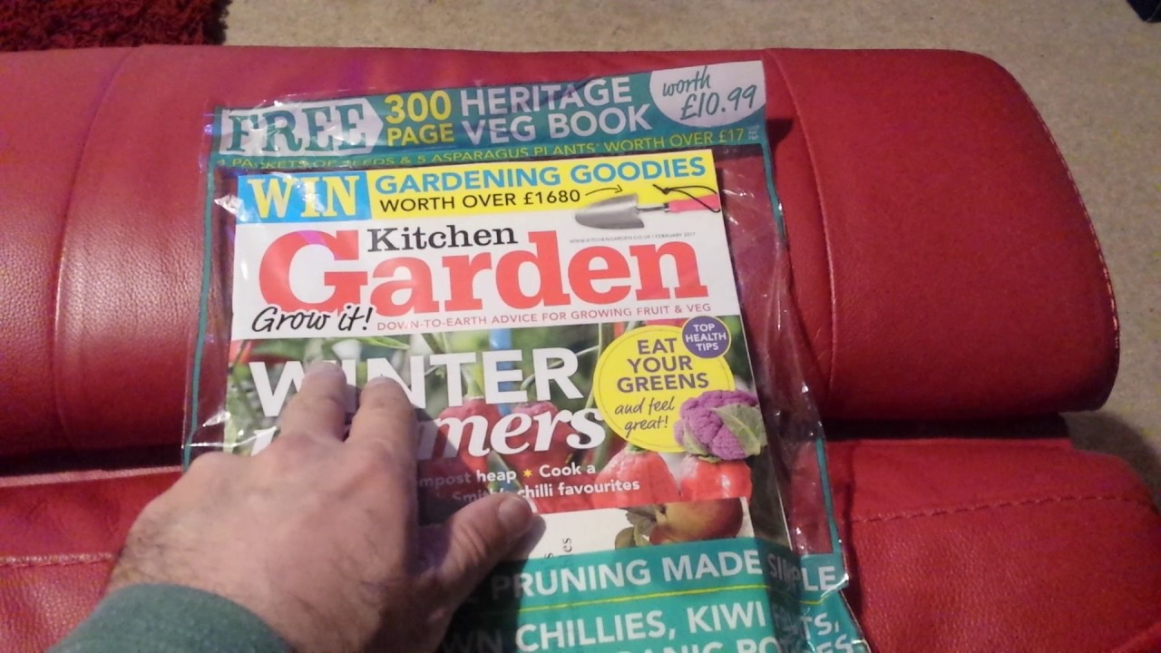 Kitchen Gardener Magazine Kitchen Garden Magazine February 2017 Youtube