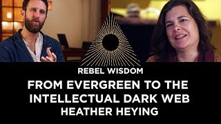 From Evergreen to the Intellectual Dark Web, Heather Heying