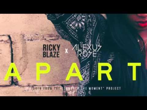 Ricky Blaze feat. Alexus Rose - Apart (OFFICIAL) 2016