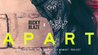 Ricky Blaze feat. Alexus Rose - Apart (OFFICIAL) 2016