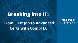 Breaking into IT: From First Job to Advanced Certs with CompTIA