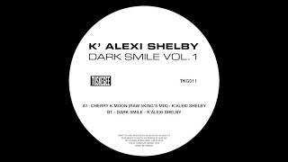 K'Alexi Shelby - A1. Cherry K Moon (Raw 5King's Mix) (Dark Smile) [Tuskegee TKG011]