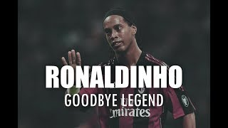 Ronaldinho ● Best Moments ● Goodbye Legend