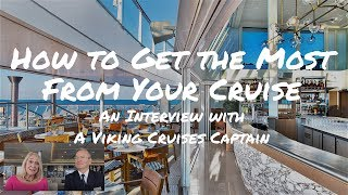 How to Get the Most from Your Cruise According to a Viking Cruises Captain