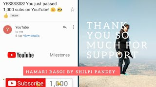 1000 subscribe complete, Thank you everyone for support of Hamari Rasoi By Shilpi Pandey