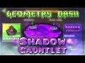 "Geometry Dash Gauntlets: ""Shadow Gauntlet"" Complete [All Coins]   GuitarHeroStyles"