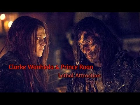 Clarke Wanheda & Prince Roan | Lethal Attraction