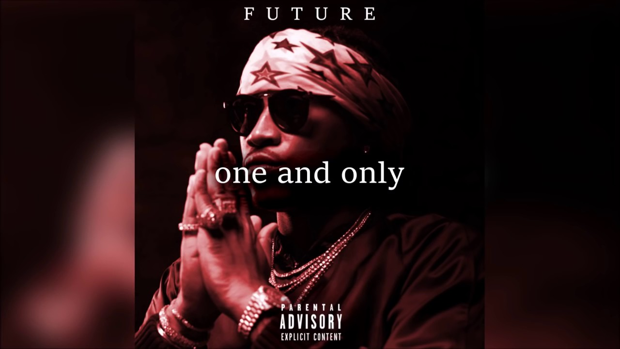 Future Mixtape Future 1 And Only Full Mixtape New 2017
