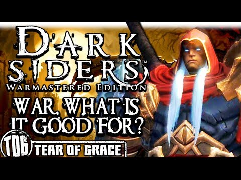 WAR, WHAT IS IT GOOD FOR? | Darksiders Warmastered Edition