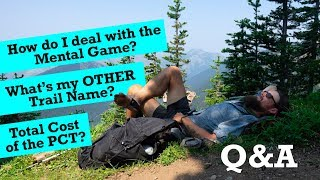 """Total Cost for the PCT, Mental Game, & My """"OTHER"""" Trail Name... Q&A"""