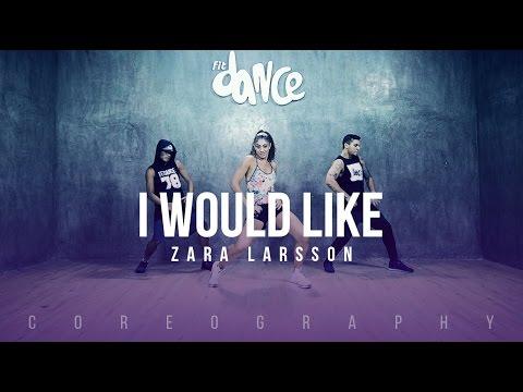 I Would Like - Zara Larsson - Choreography - FitDance Life