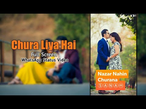 chura-liya-hai-tumne-jo-dil-ko-|-love-song-|-full-screen-|-whatsapp-status-video-||-ph-creation.
