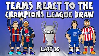 🏆LAST 16 UCL DRAW - Teams React!🏆 (Champions League Parody 20/21)