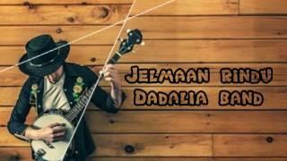 Jelmaan rindu - Dadalia band (lirik)