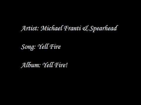 Michael Franti & Spearhead - Yell Fire