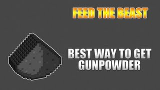 Feed The Beast :: Easiest Ways Of Getting Gunpowder!