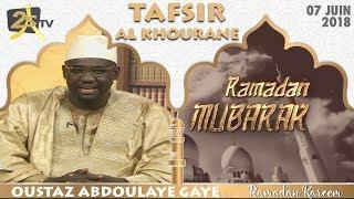 TAFSIR AL KHOURANE DU 07 MAI 2018 AVEC OUSTAZ ABDOULAYE GAYE