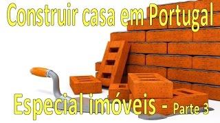 Construir casa em Portugal  - Especial imóveis - Parte 3