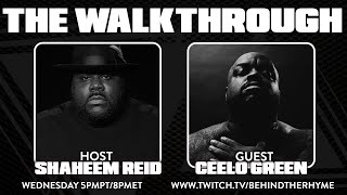 Behind The Rhyme presents THE WALKTHROUGH with CEELO GREEN