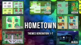 All Pokémon Hometown Themes [GEN 1-7]