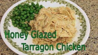 Honey Glazed Tarragon Chicken Recipe (freezer/batch Cooking)