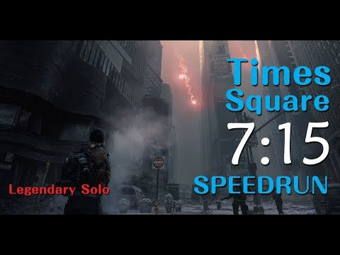 The Division - Times Square Legendary Solo SpeedRun 07:15WR [PC#1.8.1]
