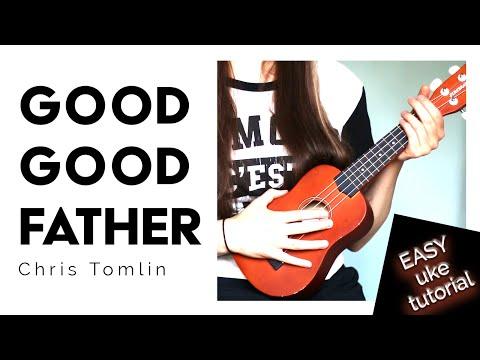 Good Good Father - Chris Tomlin (EASY Uke Tutorial!)