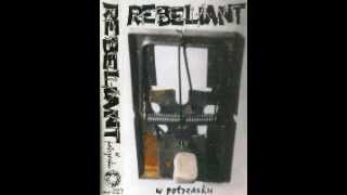 REBELIANT -  W POTRZASKU (FULL ALBUM)
