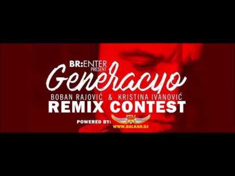 Boban Rajovic & Kristina Ivanovic - Generacijo (KC Blaze x Marko Milutinovic Remix)