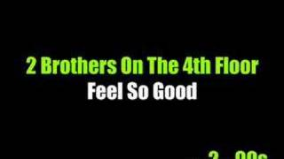 Watch 2 Brothers On The 4th Floor Feel So Good video