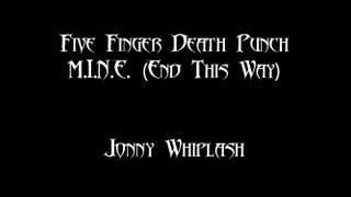 M I N E End This Way Five Finger Death Punch Vocal Cover