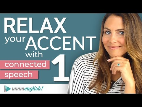 How to RELAX your ACCENT   Part 1   Connected Speech & Linking in English