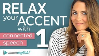 Download How to RELAX your ACCENT | Part 1 | Connected Speech & Linking in English Mp3 and Videos