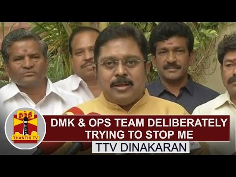 RK Nagar By-Election : DMK & OPS team deliberately trying to stop me - TTV Dinakaran