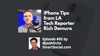 iPhone tips from LA Tech Reporter Rich Demuro - SmartSocial.com Podcast with Josh Ochs