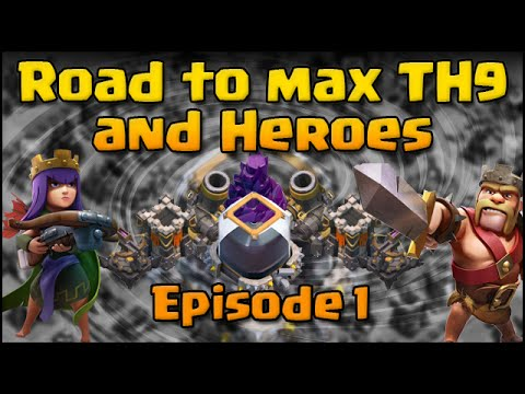 Clash of Clans - Road to Max Heroes and TH9 (Episode 1) INTRO