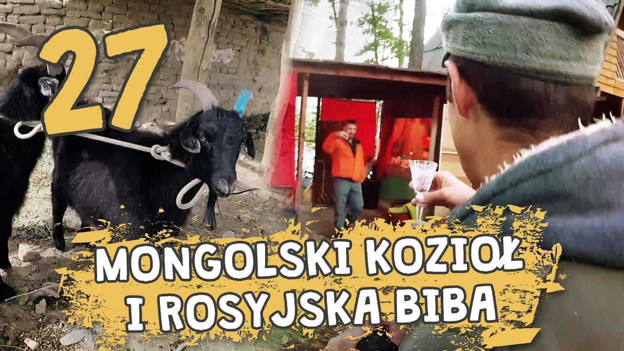 Autostopem przez Demoludy - Mongolski kozioł i rosyjska biba (odc. 27)
