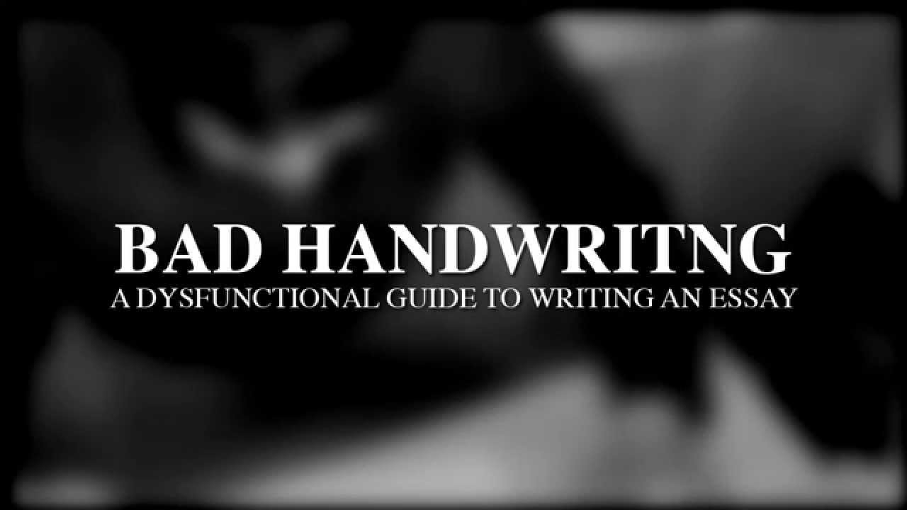 bad handwriting a dysfunctional guide to writing an essay bad handwriting a dysfunctional guide to writing an essay artistic short film