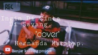 Download Ingin Di Cinta Di Sayang ( cover by Hernanda)