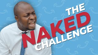 The Naked Challenge😱😱 - MC Lively