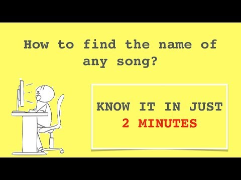 just watch 2 minutes and know how to find the name of any song | with or without lyrics