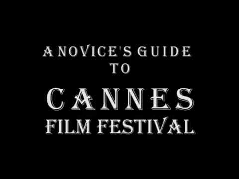 A Novice's Guide to Cannes Film Festival