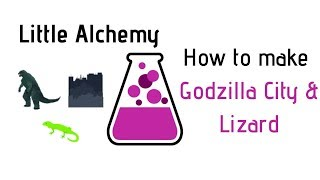 Little Alchemy-How To Make Godzilla, City & Lizard Cheats & Hints